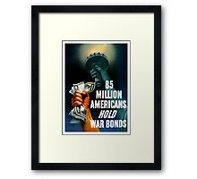 85 Million Americans Hold War Bonds -- WW2 Framed Print