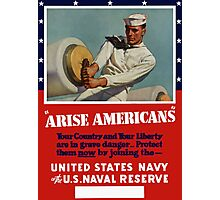 Arise Americans -- Join the Navy   Photographic Print