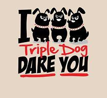 Triple Dog Dare T-Shirt