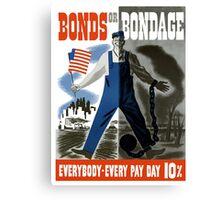 Bonds Or Bondage -- World War Two Propaganda Canvas Print