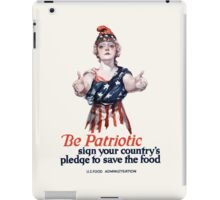 Be Patriotic sign your country's pledge to save the food -- U.S. Food Administration iPad Case/Skin
