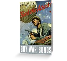 Back The Attack -- Buy War Bonds  Greeting Card