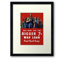 Buy Now For The Bigger 7th War Loan -- WWII Framed Print