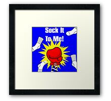 Sock it to Me Framed Print