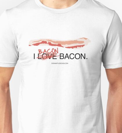I Bacon Bacon Unisex T-Shirt