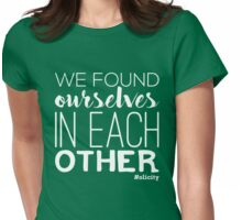 We found ourselves in each other Womens Fitted T-Shirt
