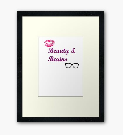Beauty & Brains Framed Print