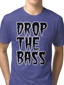 DROP THE BASS (BLACK) Tri-blend T-Shirt