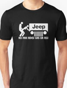 JEEP - No Free Rides ! Gas or ass !  T-Shirt