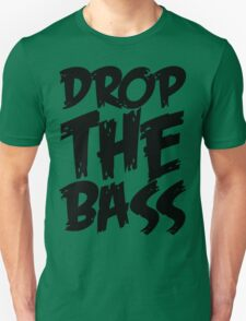 Drop The Bass (Black) Unisex T-Shirt