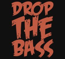 Drop Bass Not Bombs (Orange)  by DropBass