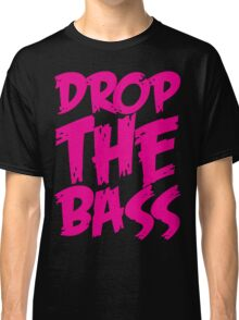 Drop The Bass (Pink) Classic T-Shirt