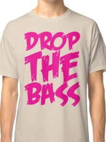 Drop The Bass (Pink) Classic T-Shirt
