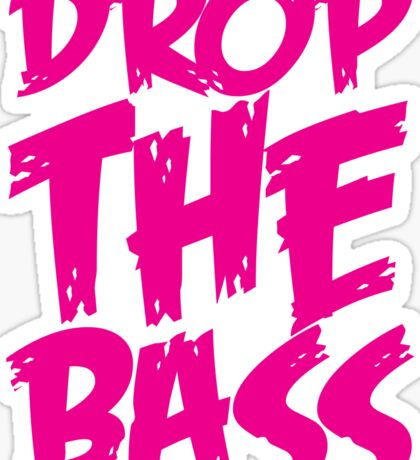 Drop The Bass (Pink) Sticker