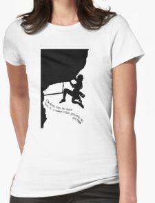 Climbing may be hard... Womens Fitted T-Shirt