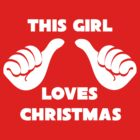 This Girl Loves Christmas Shirt Red by 785Tees