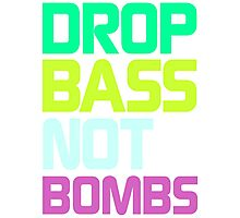 Drop Bass Not Bombs (Rage) Photographic Print