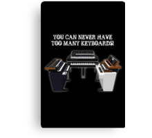 Too Many Keyboards! Canvas Print