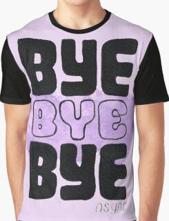 Bye Bye Bye Graphic T-Shirt