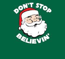 Don't Stop Believin' Santa Christmas T Shirt Unisex T-Shirt