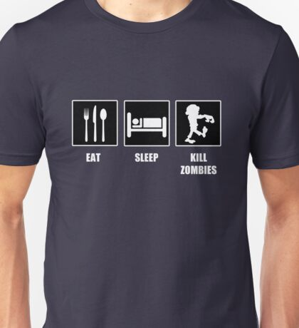 Eat Sleep Kill Zombies Unisex T-Shirt