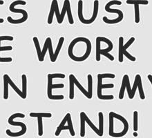 An Enemy Stand! Sticker