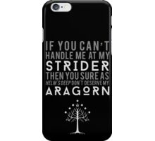 Don't Deserve My Aragorn iPhone Case/Skin