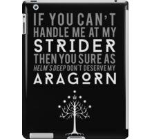 Don't Deserve My Aragorn iPad Case/Skin