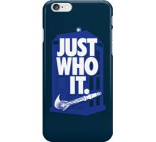Just Who It. (iPhone) iPhone Case/Skin