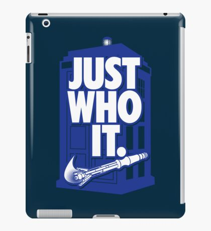 Just Who It. (iPad) iPad Case/Skin
