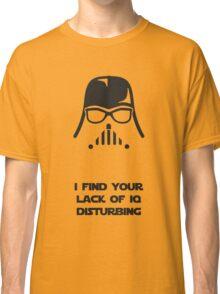 I Find Your Lack Of IQ Disturbing Classic T-Shirt
