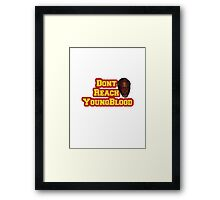 Dont Reach YoungBlood Framed Print