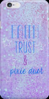 Faith, Trust & Pixie Dust! by tlcollins402