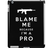 Blame me!! iPad Case/Skin