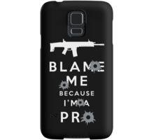 Blame me!!! 2 Samsung Galaxy Case/Skin