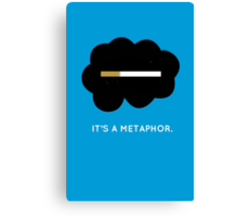 It's a metaphor. Canvas Print