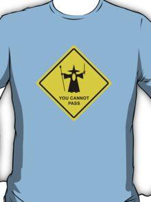 """You Cannot Pass"" - Gandalf warning sign T-Shirt"