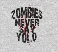 Zombies Never Say YOLO | Unisex T-Shirt