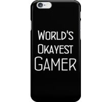 World's Okayest Gamer - Simple  iPhone Case/Skin