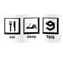 eat, sleep, 9gag Poster