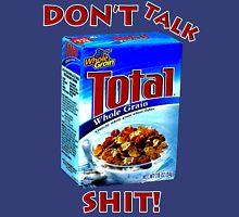 Tourettes Guy Don't Talk Shit About Total Unisex T-Shirt