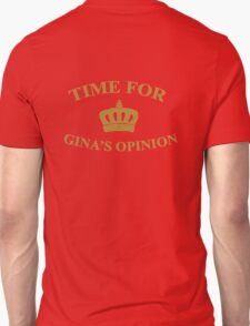 Time for Gina's opinion T-Shirt