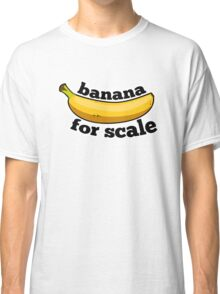 banana for scale (9gag) Classic T-Shirt
