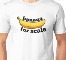 banana for scale (9gag) Unisex T-Shirt