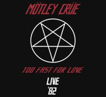 Motley Crue - Too Fast for love '82 by Space Cadet