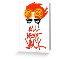 ALL ABOUT JACK Greeting Card