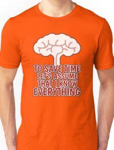 I KNOW EVERYTHING Unisex T-Shirt
