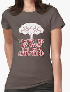 I KNOW EVERYTHING Womens Fitted T-Shirt