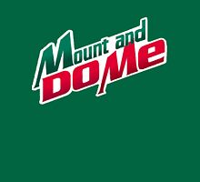Mount and do me! - Mountain Dew Unisex T-Shirt