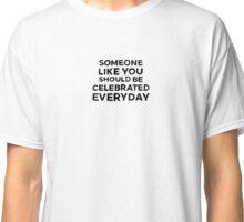 Celebrate Everyday Classic T-Shirt